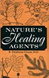 Nature's Healing Agents: The Medicines of Nature (Or the Natura System) (0916638510) by R. Swinburne Clymer