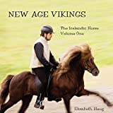 img - for New Age Vikings, The Icelandic Horse. Volume One book / textbook / text book