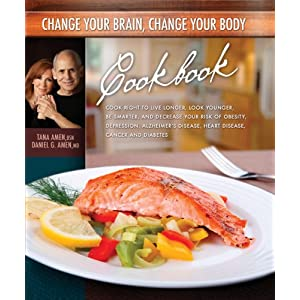 Change Your Brain, Change Your Body Cookbook