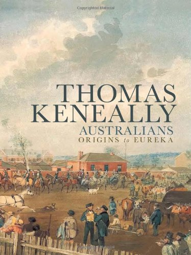Australians: Origins to Eureka (Australians Vol 1)