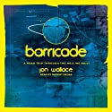 Barricade (       UNABRIDGED) by Jon Wallace Narrated by Rupert Degas