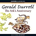 The Ark's Anniversary (       UNABRIDGED) by Gerald Durrell Narrated by Nigel Davenport