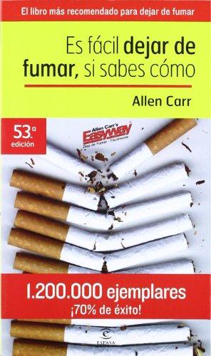 Es fácil dejar de fumar si sabes cómo (Espasa Practico)