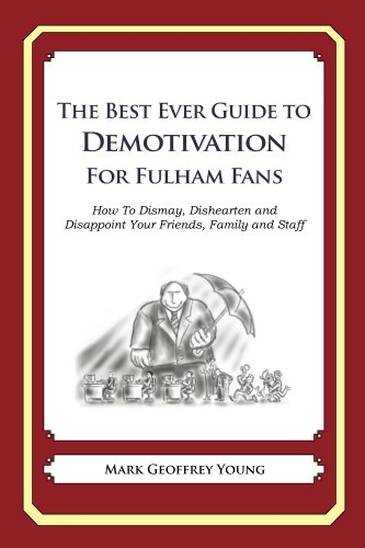 Mark Young - The Best Ever Guide to Demotivation for Fulham Fans