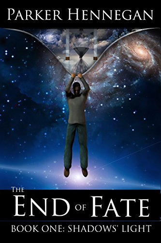 Shadows' Light: Book One of The End of Fate Trilogy