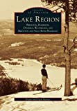 The Lake Region (Images of America: Maine) (0738512613) by Jack Barnes