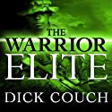 The Warrior Elite: The Forging of SEAL Class 228 (       UNABRIDGED) by Dick Couch Narrated by Arthur Morey