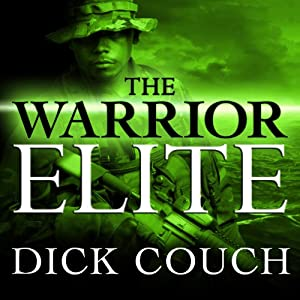 The Warrior Elite: The Forging of SEAL Class 228 | [Dick Couch]