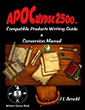 Apocalypse 2500 Compatible Products Writing Guide & Conversion Manual