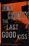 The Last Good Kiss (0394759893) by Crumley, James