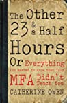 The Other 23 & a Half Hours: Or Every...