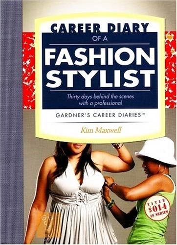Career Diary of a Fashion Stylist: Gardner's Guide Series