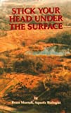 img - for Stick Your Head Under the Surface by Muench, Bruce (1997) Paperback book / textbook / text book