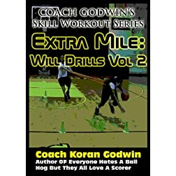 Coach Godwin's Extra Mile Will Drills Vol 2