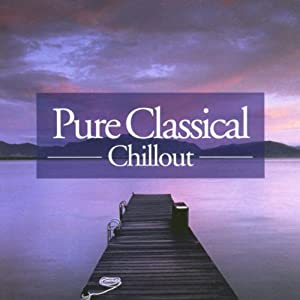 Pure Classical Chillout by Decadance