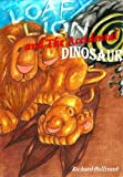 The Adventures of Loafy Lion & Friends: Loafy Lion and the Accidental Dinosaur. (Book2 ) A Children's Short Story - Perfect for Bedtime (Lion Stories and Dinosaur Story Books‎)