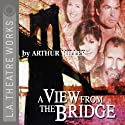 A View from the Bridge (Dramatized)  by Arthur Miller Narrated by Mary McDonnell, Harry Hamlin, Amy Pietz, Ed O'Neill, full cast