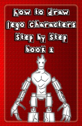 How to Draw Lego Characters Step by Step Book 2: Learn to Draw Lego Super heros, Monsters Fighters & many more for Kids & Beginners (Drawing Lego Instruction Book) (Volume 2) (Draw Lego compare prices)