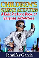 Children's Book About Science Activities: A Kids Picture Book About Science Activities With Photos and Fun Facts (English Edition)