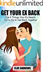 Get Your Ex Back: The 4 Things Your E...