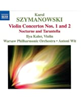 Szymanowski : Concertos pour violon n° 1 et n° 2 - Nocturne et Tarantelle Op. 28