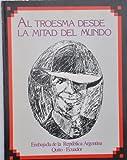 img - for Al Troesma Desde La Mitad Del Mundo book / textbook / text book