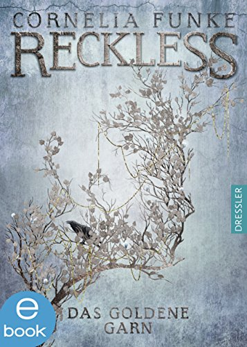 Cornelia Funke - Reckless. Teuflisches Silber: Band 3