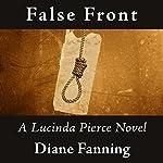 False Front: Lucinda Pierce, Book 5   Diane Fanning