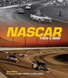 img - for NASCAR Then and Now book / textbook / text book