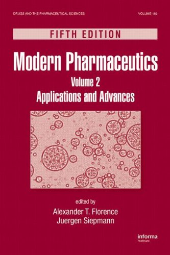 Modern Pharmaceutics, Fifth Edition, Volume 2: Applications And Advances (Drugs And The Pharmaceutical Sciences)