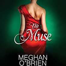 The Muse (       UNABRIDGED) by Meghan O'Brien Narrated by Emily Beresford