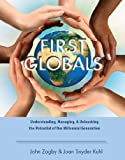 img - for First Globals Understanding, Managing, & Unleashing the Potential of Our Millennial Generation book / textbook / text book