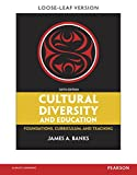 Cultural Diversity and Education: Foundations, Curriculum, and Teaching, Loose-Leaf Version with Pearson eText -- Access Card Package (6th Edition)