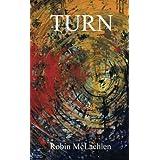 Turn ~ Robin McLachlen