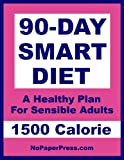 img - for 90-Day Smart Diet - 1500 Calorie book / textbook / text book