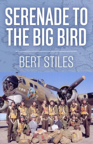 Serenade to the Big Bird: A Young Flier's Moving Memoir of the Second World War (Uncommon Valor)