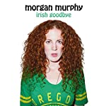 Irish Goodbye | Morgan Murphy