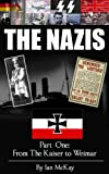 img - for THE NAZIS: From The Kaiser to Weimar book / textbook / text book