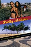 Pretty Modern: Beauty, Sex, and Plast...