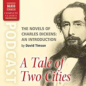 The Novels of Charles Dickens: An Introduction by David Timson to A Tale of Two Cities Speech