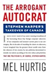 The Arrogant Autocrat: Stephen Harper...