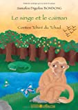 echange, troc Samafou Diguilou Bondong - Le singe et le caïman : Contes Tchiré du Tchad