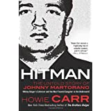 Hitman: The Untold Story of Johnny Martorano:  Whitey Bulger's Enforcer and the Most Feared Gangster in the Underworld