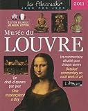 echange, troc Erich Lessing, Harry Bréjat, Christian Décamps, Daniel Lebée, Collectif - Musée du Louvre 2011 : Un chef-d'oeuvre par jour