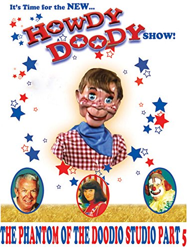 The New Howdy Doody Show The Phantom Of The Doodio Studio Part 5