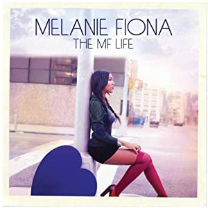 Melanie Fiona – The MF Life