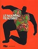 echange, troc Cécile Debray - Le Nouveau Réalisme : Album de l'exposition Grand Palais 12 mars-16 juin 2007
