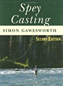 Spey Casting, 2nd Edition: Simon Gawesworth: 9780811702683: Amazon.com: Books