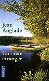 echange, troc Jean Anglade - Un coeur étranger