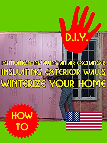 Ventilation-installing an air exchanger Insulating exterior walls Winterize your home